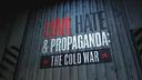 Amor, odio y propaganda: La Guerra Fría